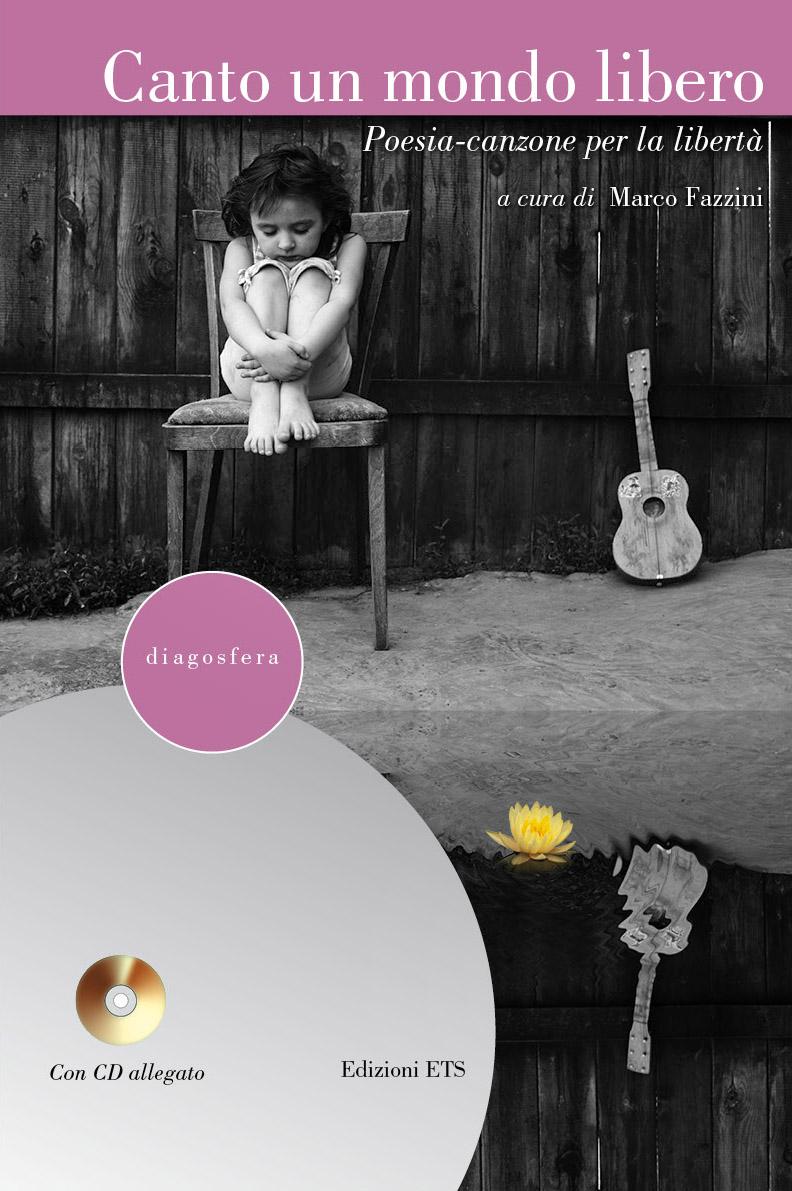 Poesie a cura di Marco Fazzini con  CD,  voce recitante di Mario Pirovano, 2012