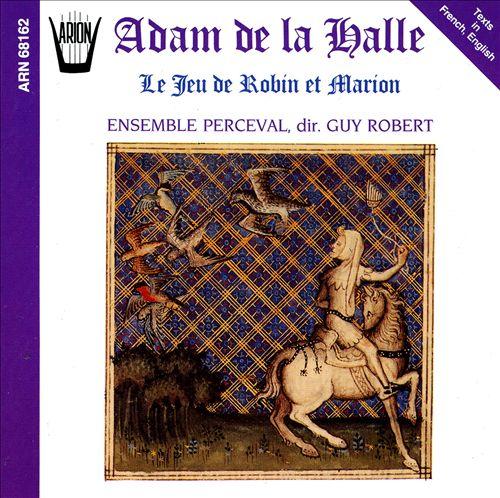 'Le JEU de ROBIN ET MARION', Adam de la halle, 1283