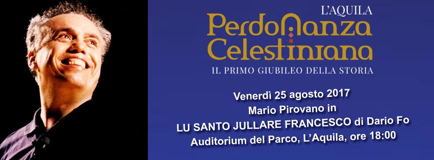 Mario Pirovano LU SANTO JULLARE FRANCESCO di Dario Fo Perdonanza Celestiniana 2017